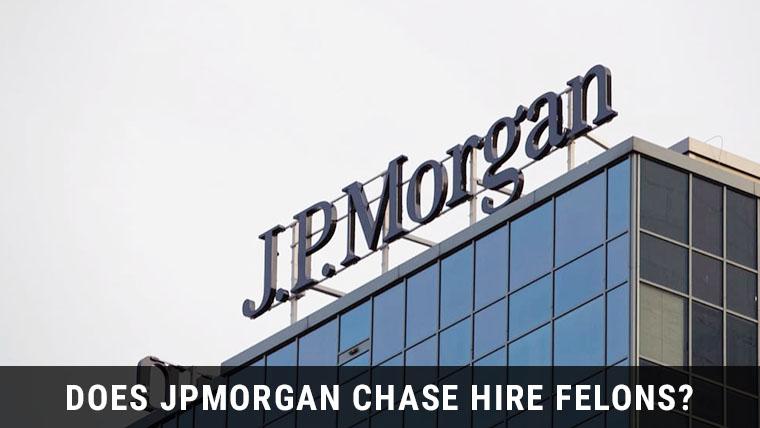 jpmorgan-chase-hire-felons
